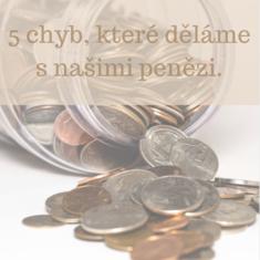 Chyby, které děláme s penězi